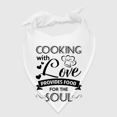 Cooking with love provides food for the Soul - Bandana