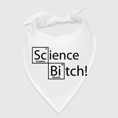 SCIENCE BITCH! - Bandana