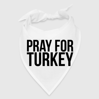 PRAY FOR TURKEY - Bandana