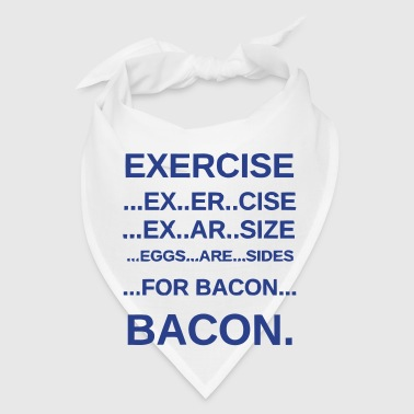 EXERCISE BACON - Bandana