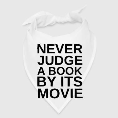 NEVER JUDGE A BOOK BY ITS MOVIE - Bandana