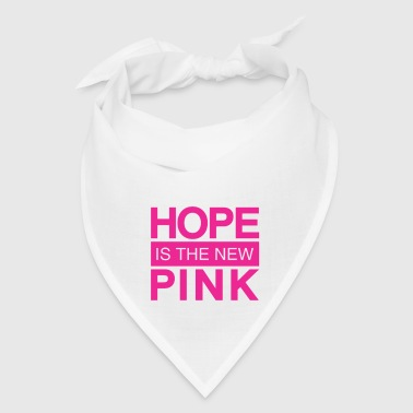 hope is the new pink - Bandana
