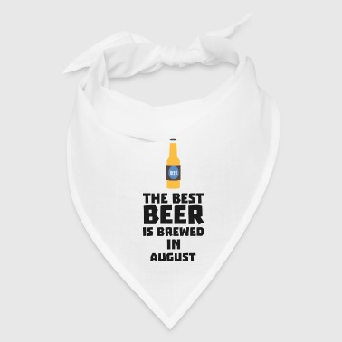 Best Beer is brewed in August - Bandana