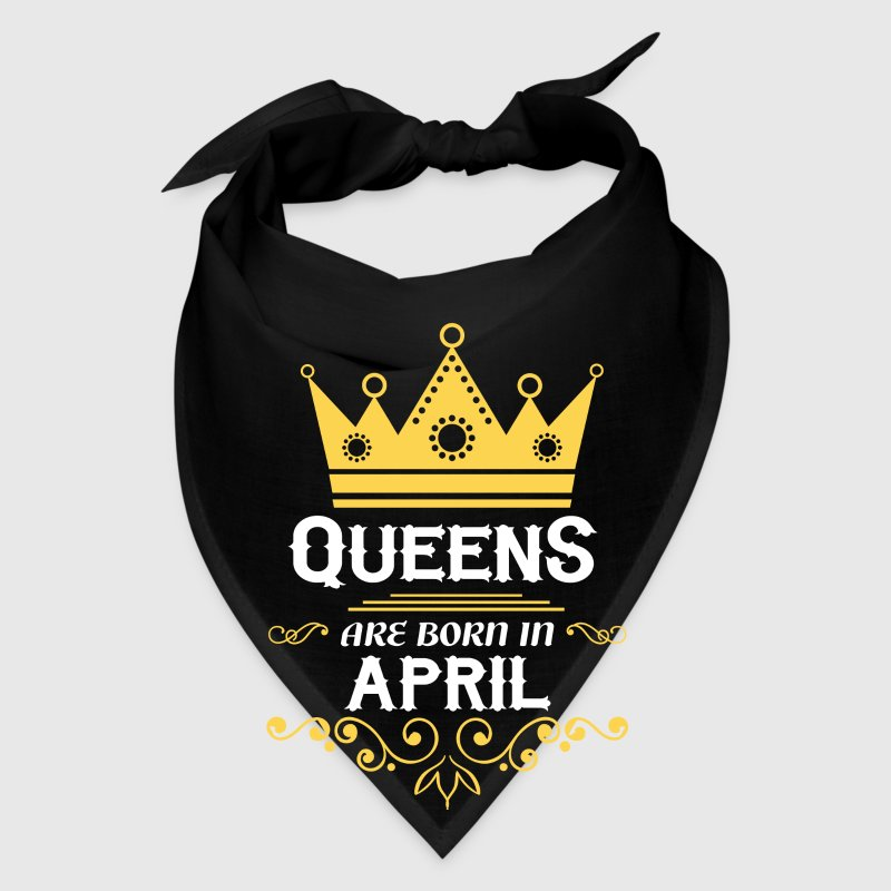 queens are born in april - Bandana