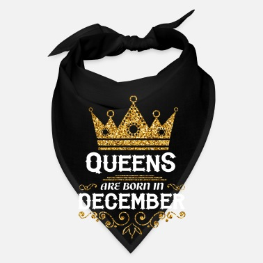 December queens are born in december - Bandana