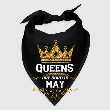 queens are born in may - Bandana