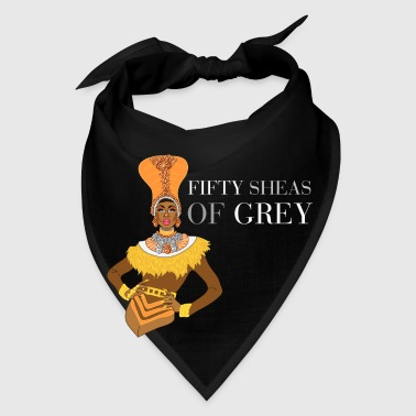 Fifty Sheas of Grey - Bandana