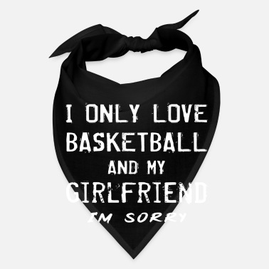Coach I Only Love Basketball And My Girlfriend Gift - Bandana