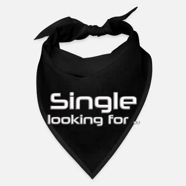 Single Single looking for - Bandana