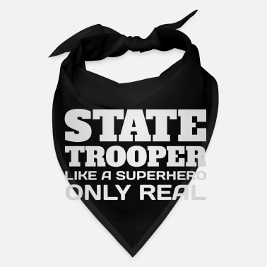 State State Trooper Like A Superhero Only Real Funny - Bandana
