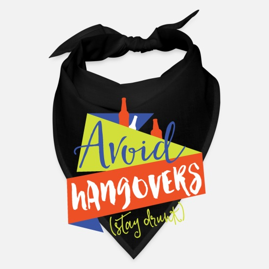 Hilarious Caps - Avoid Hangovers Stay Drunk - Bandana black