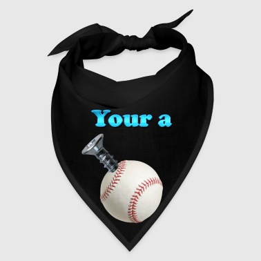 Your a Screw Baseball 2 - Bandana