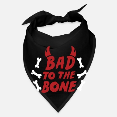 Bone Bad to the bone - Bandana