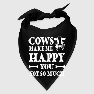 Cows make me happy You not so much - Bandana