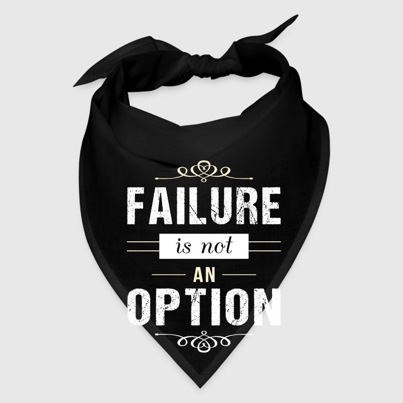 Failure is not an Option - motivation - Bandana