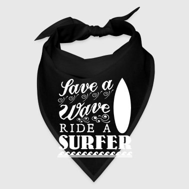 Save a wave ride a surfer for ocean and wave lover - Bandana