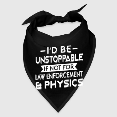 I'd be unstoppable if not for law enforcement - Bandana