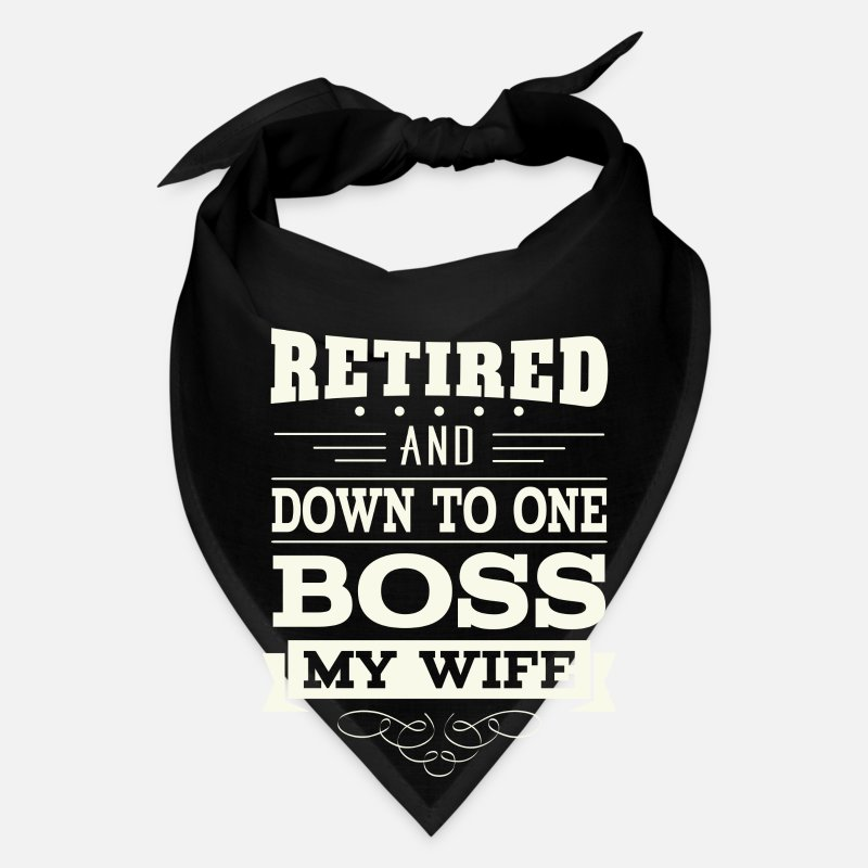 Boss Caps - Retired and down to one Boss my Wife - Bandana black