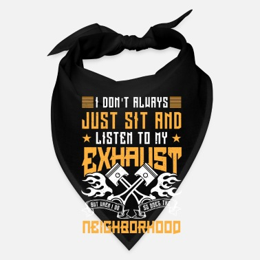 Drive Go By Car Just sit and listen to my exhaust - racer gift - Bandana