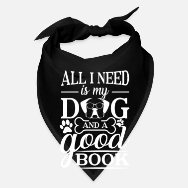 Book All i need is my dog and a good book - Bandana