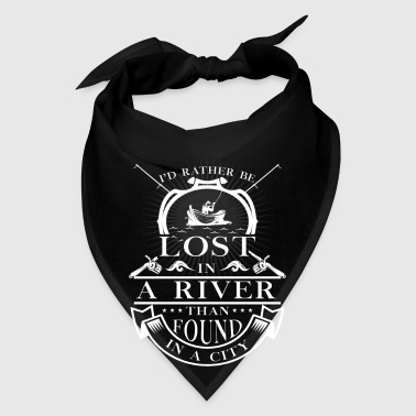 Lost in a river than found in a city - angler gift - Bandana