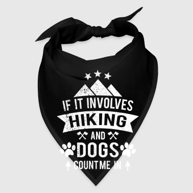 If it involves hiking and dogs count me in - Bandana