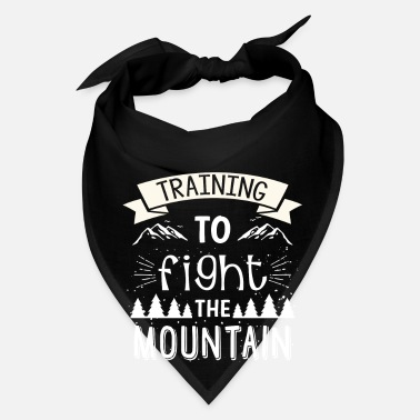 Mountain Climbing Training to fight the mountain - hiking camper - Bandana