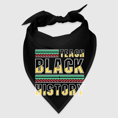 Teach Black History - dashiki african gift design - Bandana