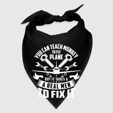 Teach monkey to fly plane real men fix it - Bandana