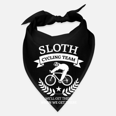 Slow Sloth cycling team we'll get there when we get the - Bandana
