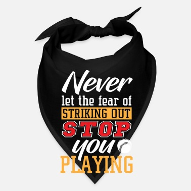 Strike Never let the fear of striking out stop you - Bandana