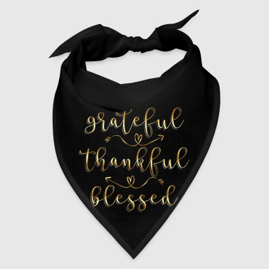 Grateful Thankful Blessed - faith believer - Bandana