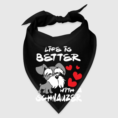 Life is better with a Schnauzer - fun animal - Bandana