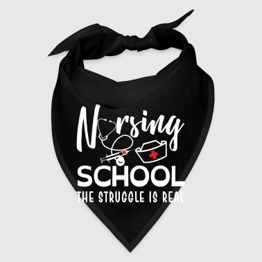Nursing School the struggle is real - Bandana