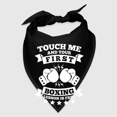 Touch me and your first boxing lesson is free - Bandana