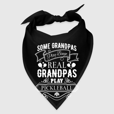 Grandpas play Bingo real Grandpas play Pickleball - Bandana