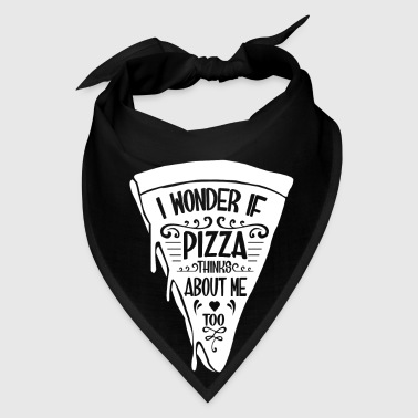 I wonder if Pizza thinks about me too - Bandana