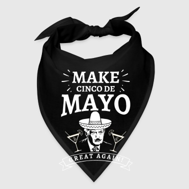 Make Cinco De Mayo great again - mexican - Bandana