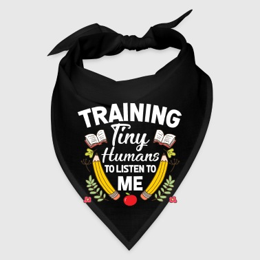 Training tiny humans to listen to me - teacher - Bandana