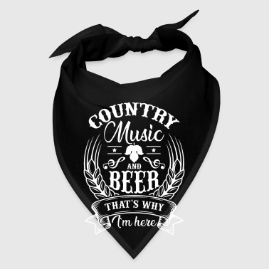 Country Music and Beer that's why i'm here - Bandana