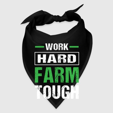 Work hard farm tough cool farmer - Bandana