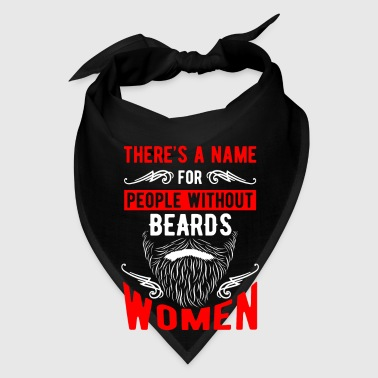 There's a name for people without beards Woman - Bandana