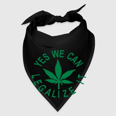 yes we can legalize it - Bandana