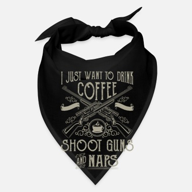 Revolver I just want to drink coffee shoot guns and naps - Bandana