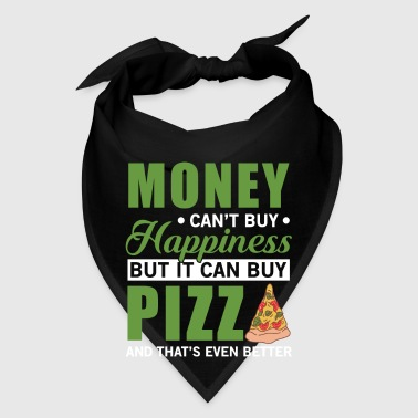 Money buy Pizza - Bandana