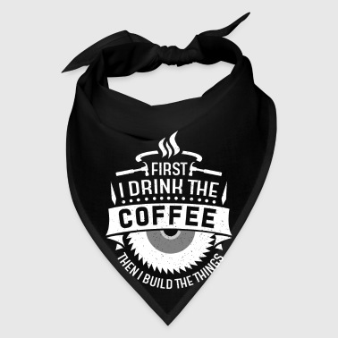Drink coffee build things - Bandana