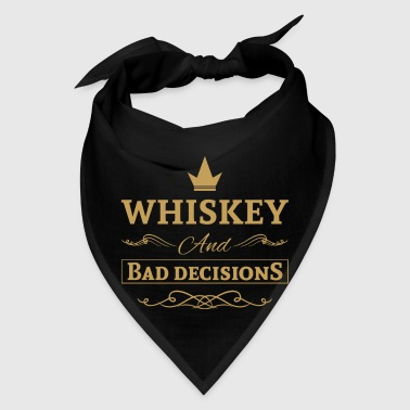 Whiskey and bad decisions - Bandana