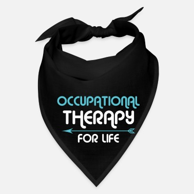 Occupation Occupational Therapy Gift - Bandana