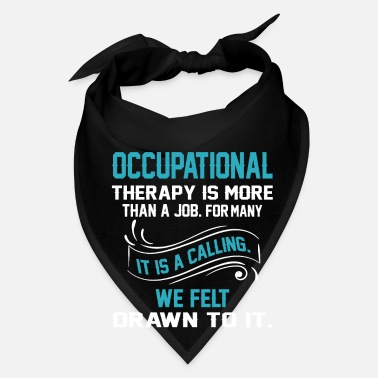 Occupation Occupational Therapist Gift - Bandana