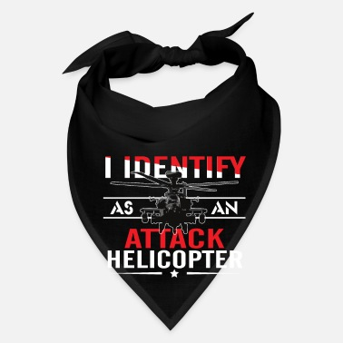 Satire I Identify As An Attack Helicopter - Funny Satire - Bandana